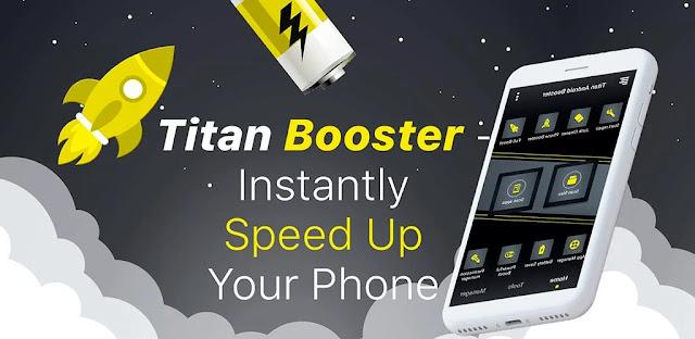تنزيل Titan Booster - Instantly Speed Up Your Phone لتحسين هاتفك الذكي