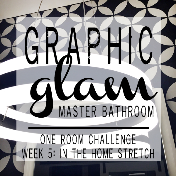 Graphic Glam Master Bathroom - One Room Challenge