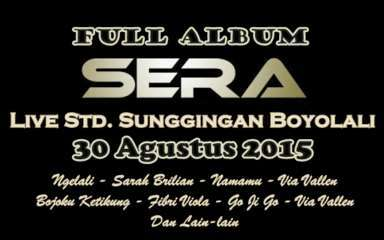 OM Sera Live Stadion Sunggingan Boyolali Full Album Mp3