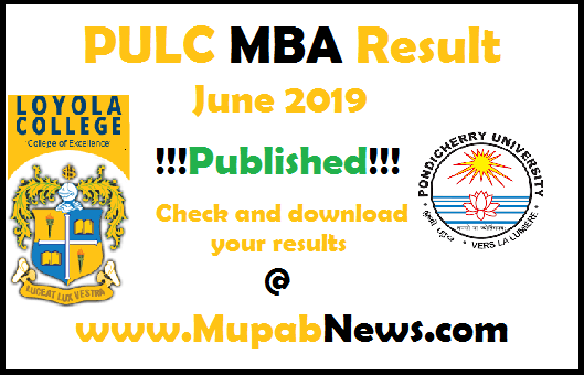 PULC MBA Result June 2019 date Updates : Pondicherry University Loyola college Society (PULCS) MBA Exam June 2019 latest Result updates for 2nd & 4th Sem Students(1st & 2nd year). PULC twinning programme MBA (Master of Bussiness Adminstration) Semester Examination is conducted in the month of june for Marketing, Finance, International Business, Human Resource Management, General Department. Directorate of Distance Education of Pondicherry University and Loyola College, Chennai has decided to Release the PU-Loyola college MBA June 2019 Semester Exam results in their offical Website of www.loyolacollege.edu/pulc/results.