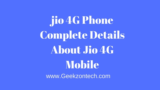 jio 4G Phone Complete Details About Jio 4G Mobile