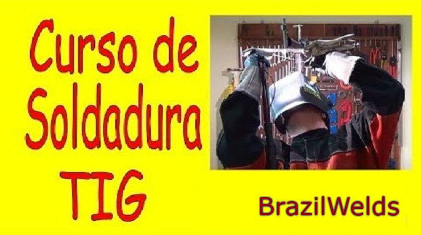 Aprender soldadura TIG (GTAW) -  BrazilWelds