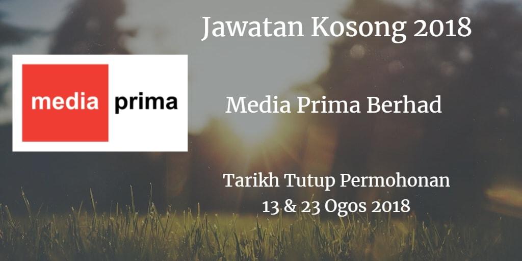 Jawatan Kosong Media Prima Berhad 13 & 23 Ogos 2018
