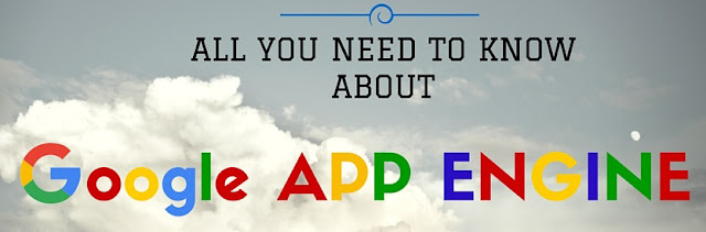 All you need to know about the Google App Engine