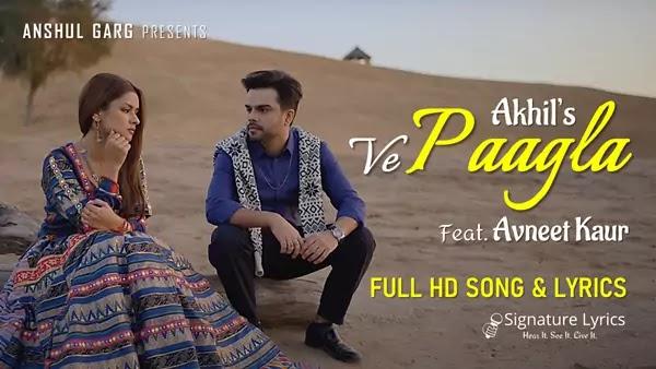 Paagla Lyrics - Akhil - ft. Avneet Kaur