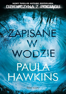 """""""Zapisane w wodzie"""" Paula Hawkins"""