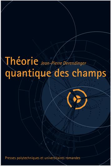 Livre : Théorie quantique des champs - Jean-Pierre Derendinger