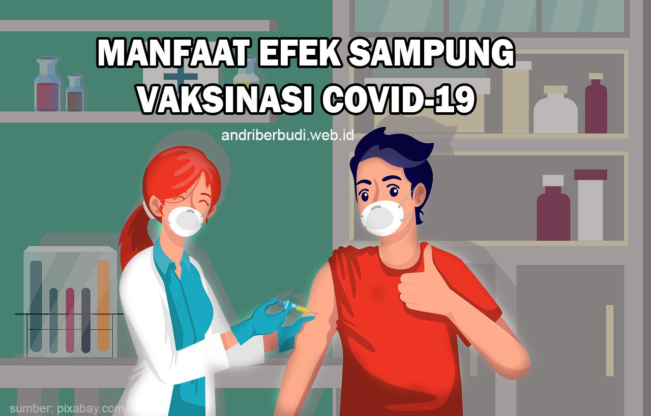 Manfaat Penting dan Efek Samping Vaksinasi COVID 19 - #PakaiMasker