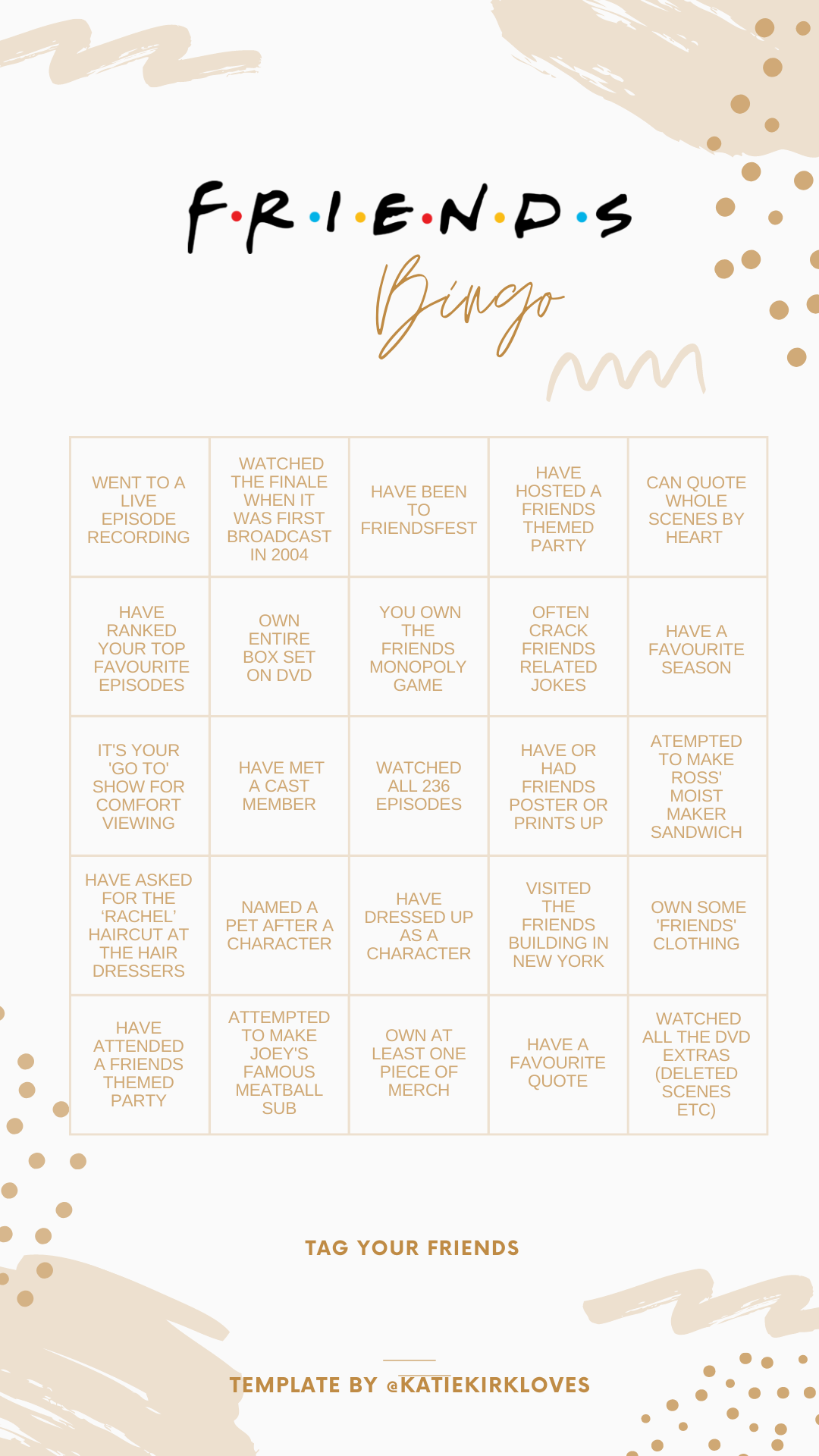 Instagram Story Templates by UK Lifestyle Blogger Katie Kirk Loves, Friends TV Show Themed Story Templates, This or That, Which Friends Character Are You, Which Friends Character Would You Date, Friends Fan Checklist and Friends Bingo. You can use for fun, share them on your Instagram story, fill them in and share with your friends.
