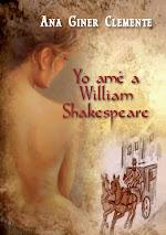 Yo amé a Willia Shakespeare. Novela (Trilogía 1 parte)