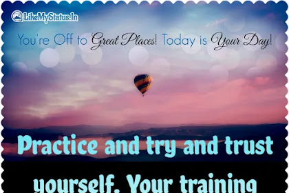 Practice and try and trust yourself
