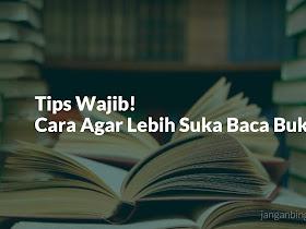 Tips Wajib! Cara Agar Lebih Suka Baca Buku - Responsive Blogger Template