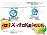 Materi PLPG Sertifikasi Guru Tahun 2016 Terlengkap Semua Bidang Studi Gratis!!