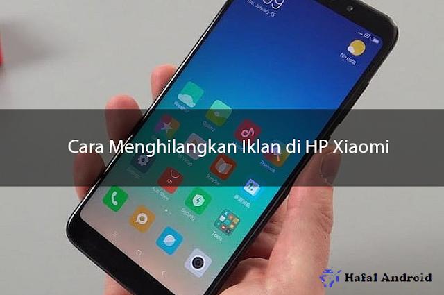 √ [WORKS] 11+ Cara Menghilangkan Iklan di HP Xiaomi