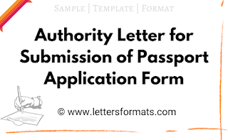 Authority Letter for Submission of Passport Application Form