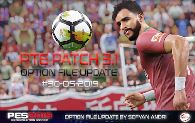 PES 2019 PTE Patch 2019 3.1 DLC 6.0 Option File 30/05/2019 by Sofyan Andri