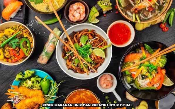 Resep Makanan Unik Dan Kreatif Untuk Dijual