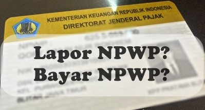 Punya NPWP Tapi Tidak Pernah Bayar Pajak, Ini Risiko dan Solusinya