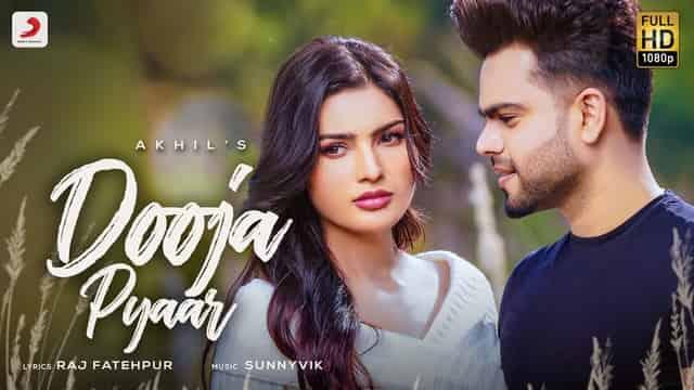 दूजा प्यार Dooja Pyaar Lyrics In Hindi - Akhil