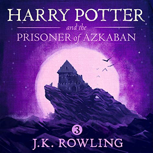 Harry Potter and the Prisoner of Azkaban, Book 3 Audiobook By: J.K. Rowling