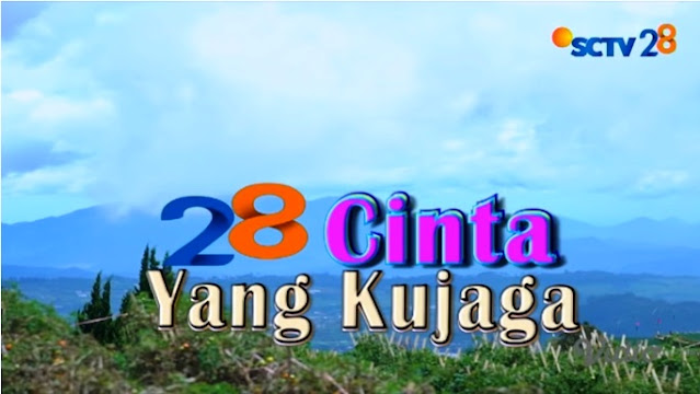 Daftar Nama Pemain FTV 28 Cinta Yang Kujaga SCTV Lengkap