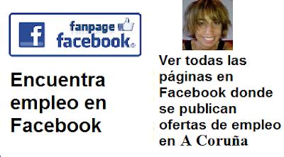 Páginas en Facebook  A Coruña, Galicia, en donde se publican ofertas de empleo