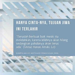 Quote Hanya Cinta-Nya, Ustaz Hanan Attaki, Lc