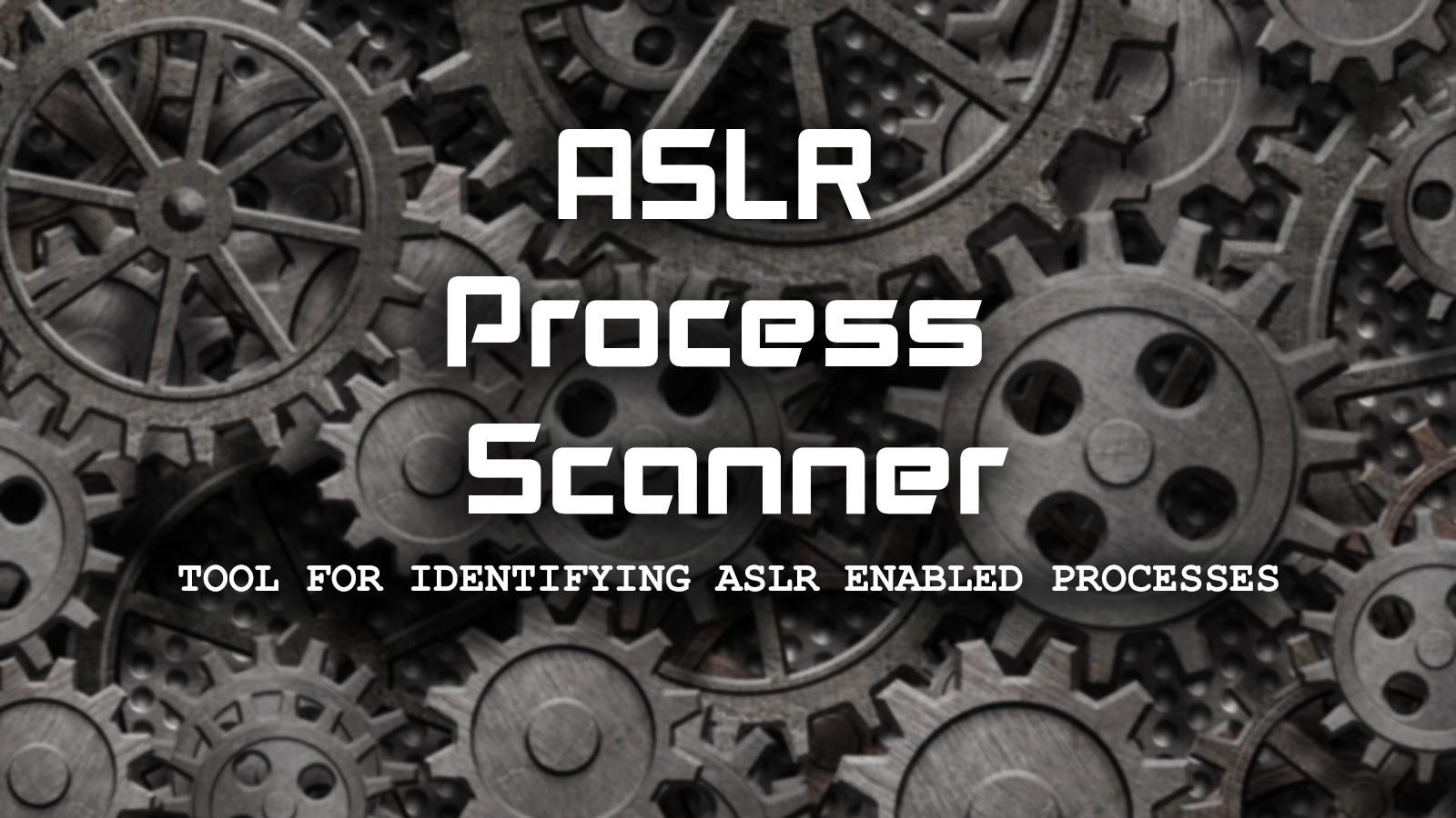 ASLR Process Scanner - Tool For Identifying ASLR Enabled Processes