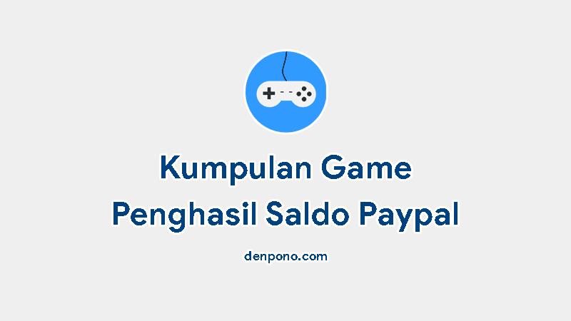 Kumpulan Game Penghasil Paypal