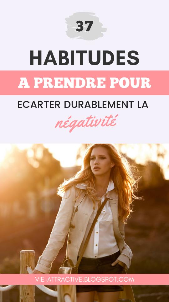 37 habitudes à prendre pour écarter durablement la négativité