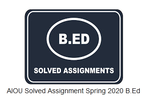 AIOU Solved Assignment Spring 2020 B.Ed