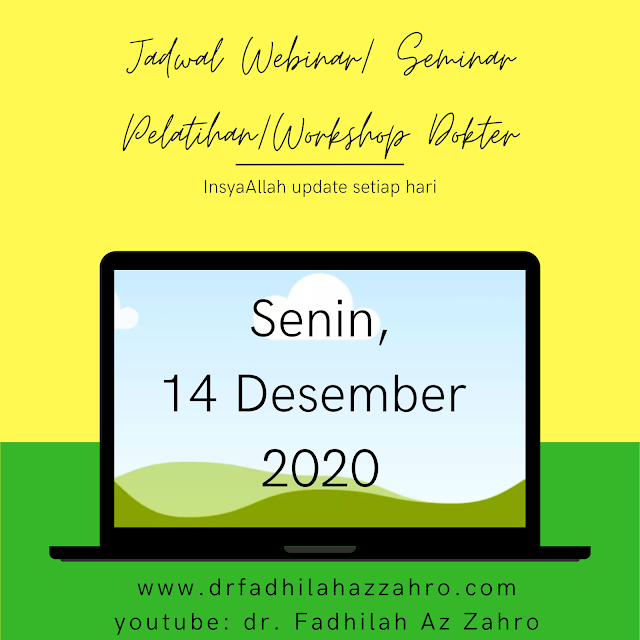 (Senin, 14 Desember 2020) Jadwal Webinar/Seminar Pelatihan/Workshop Dokter