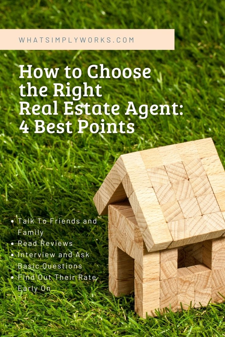 How to Choose the Right Real Estate Agent: 4 Best Points