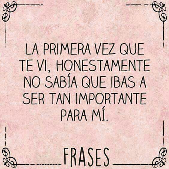 Bonitas Frases De Amor La Primera Vez Que Te Vi