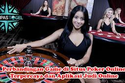 Perbandingan Game di Situs Poker Online Terpercaya dan Aplikasi Judi Online