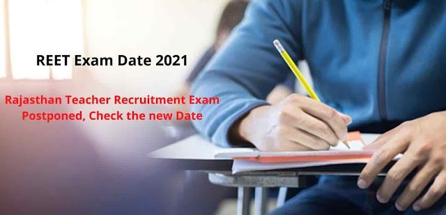 REET Exam Date 2021 new date