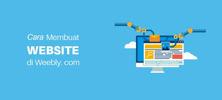 Cara Membuat Website Gratis Dengan Weebly 2019 (Step byStep)