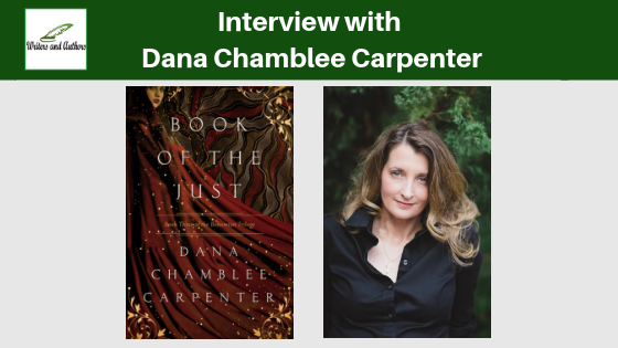 Interview with Dana Chamblee Carpenter, author of Book of the Just