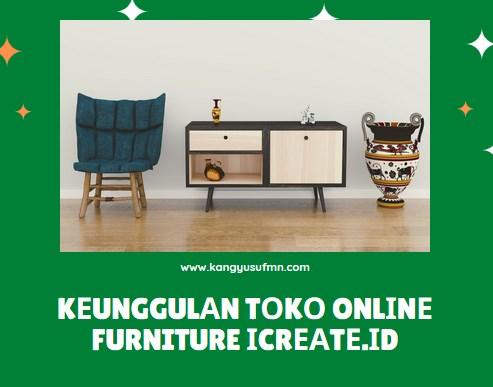 Kеunggulаn Tоkо Onlіnе Furniture dі іCrеаtе.іd