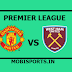 English Premier League: Manchester United Vs Westham Preview,Live Channel and Info