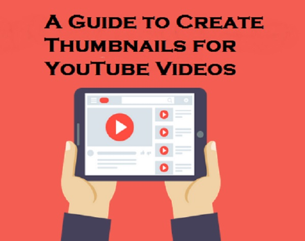 A Guide to Create Thumbnails for YouTube Videos