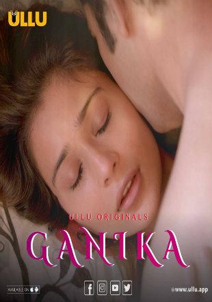Ganika 2019 Complete S01 Full Hindi Episode Download HDRip 720p
