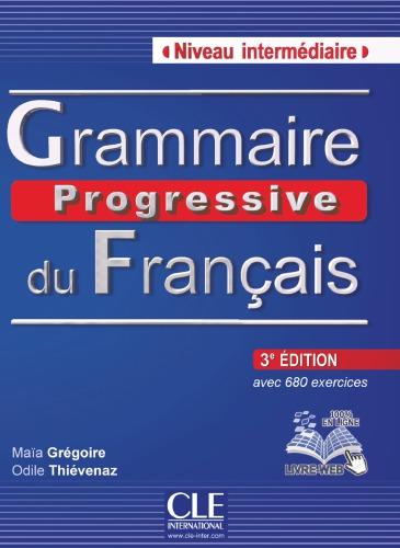 Grammaire Progressive du Français: Niveau Intermédiaire