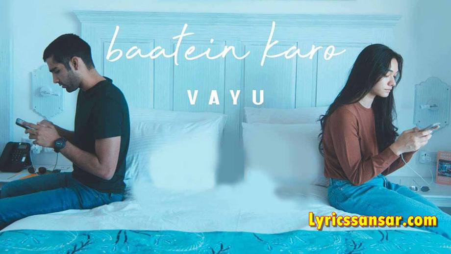 Baatein Karo Lyrics, Baatein Karo HIndi Song 2020, Latest Hindi song, Vayu song 2020,