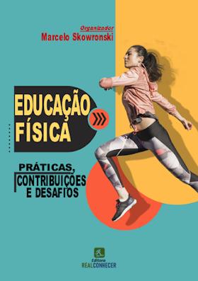 Educação Física: Práticas, Contribuições e Desafios