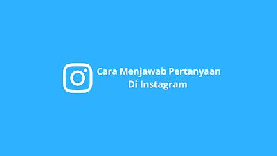 Cara menjawab pertanyaan di Instagram langsung banyak