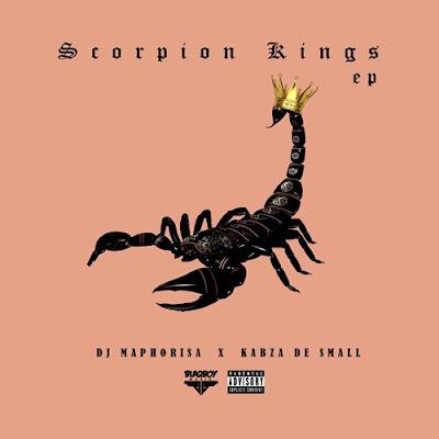 DJ Maphorisa & Kabza De Small - Scorpion Kings [EP]