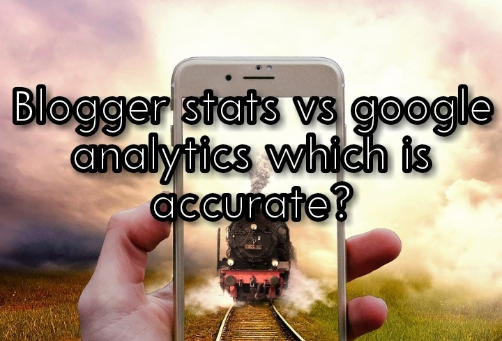 Blogger stats vs google analytics which is accurate?