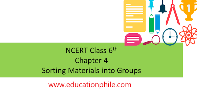 NCERT Science Solutions, NCERT Solutions, NCERT Solutions Class 6, sorting materials into groups, class 6th chapter 4
