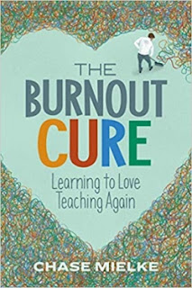 This essay was adapted from The Burnout Cure: Learning to Love Teaching Again (ASCD, 2019, 230 pages)